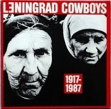 1917 - 1987 - Leningrad Cowboys