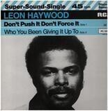 Don't Push It, Don't Force It - Leon Haywood