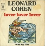 Lover Lover Lover / Who By Fire - Leonard Cohen