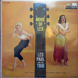 More Of Les - Les Paul And His Trio