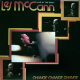 Change, Change, Change (Live At The Roxy) - Les McCann