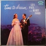 Time to Dream - Les Paul & Mary Ford