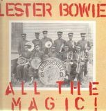 All The Magic! - Lester Bowie
