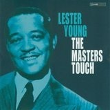 The Masters Touch - Lester Young