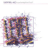 Are You Hearing (What I Hear)? - Level 42