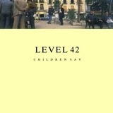 Children Say - Level 42