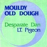 Mouldy Old Dough / Desperate Dan - Lieutenant Pigeon