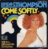 Come Softly / Will You Still Love Me Tomorrow - Linda G. Thompson