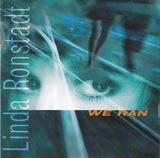 We Ran - Linda Ronstadt