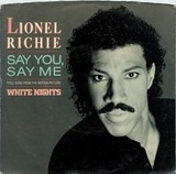 Say You, Say Me / Can't Slow Down - Lionel Richie