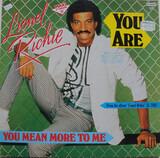 You are - Lionel Richie