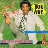 You are - Lionel Richie