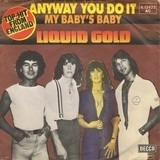 Anyway You Do It - Liquid Gold