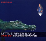 Lead Me To Water - Little River Band
