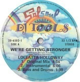 We're Getting Stronger (DJ Tools) - Loleatta Holloway