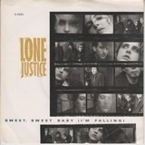 Sweet, Sweet Baby (I'm Falling) - Lone Justice
