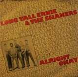 Alright Okay / The Singer - Long Tall Ernie And The Shakers