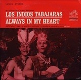 Always in My Heart - Los Indios Tabajaras
