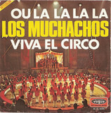 Viva El Circo / Ou La La La La - Los Muchachos