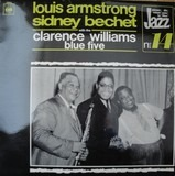 Louis Armstrong & Sidney Bechet With The Clarence Williams Blue Five - Louis Armstrong , Sidney Bechet