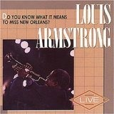 Do You Know What It Means To Miss New Orleans? - Louis Armstrong