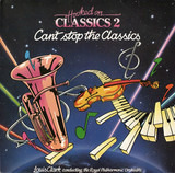 Hooked On Classics 2 - Can't Stop The Classics - Louis Clark Conducting The Royal Philharmonic Orchestra
