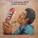 Louisiana Red Sings the Blues - Louisiana Red