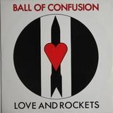 Ball Of Confusion - Love And Rockets