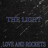 The Light - Love And Rockets