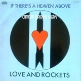 If There's A Heaven Above - Love And Rockets