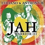Jah Warrior III - Luciano / Anthony B