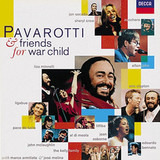 Pavarotti & Friends for War Child - Pavarotti & Friends