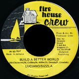 Build A Better World - Luciano / Sizzla