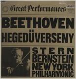 Beethoven Violin Concerto In D Major - Ludwig van Beethoven , Isaac Stern Violinist Leonard Bernstein Conductor The New York Philharmonic