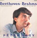 Eroica Variations Op. 35 / Sonata No. 1 In C Major Op. 1 - Ludwig van Beethoven , Johannes Brahms , Péter Nagy