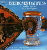 Beethoven Rarities (For Mandolin And Piano, For Violin And Piano) - Ludwig van Beethoven , Lajos Mayer , Imre Rohmann , Bela Banfalvi , Sándor Falvai