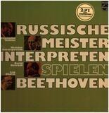 Russische Meisterinterpreten Spielen Beethoven - Ludwig van Beethoven / Sviatoslav Richter - Mstislav Rostropovich - David Oistrach - Lev Oborin