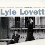 I Love Everybody - Lyle Lovett