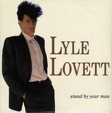 Stand By Your Man - Lyle Lovett