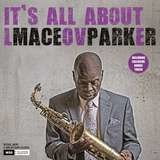 It's All About Love (180g LP inkl.Bonus Track) - Maceo Parker