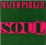 Keep Your Soul Together - Maceo Parker