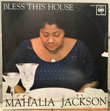 Bless This House - Mahalia Jackson And The Falls-Jones Ensemble