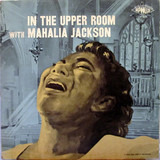 In The Upper Room With Mahalia Jackson - Mahalia Jackson