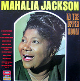 In The Upper Room - Mahalia Jackson