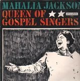 Queen of Gospel Singers - Mahalia Jackson