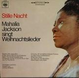 Stille Nacht - Mahalia Jackson Singt Weihnachtslieder - Mahalia Jackson
