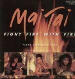 Fight Fire With Fire - Mai Tai