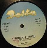 1 Touch 2 Much - Mai Tai