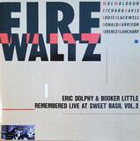 Eric Dolphy & Booker Little Remembered Live At Sweet Basil Vol. II - Fire Waltz - Mal Waldron , Richard Davis , Ed Blackwell , Donald Harrison , Terence Blanchard