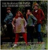 16 Of Their Greatest Hits - Mamas & the Papas